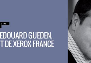 Le magazine l'Expert donne la parole à Jacques-Edouard Gueden, président de Xerox France