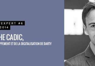 Christophe Cadic, Directeur du Développement et de la Digitalisation de Darty