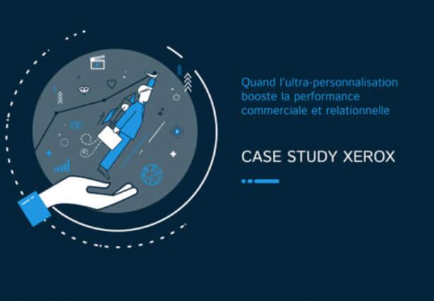 découvrez l'étude de cas Xerox autour de la performance commerciale